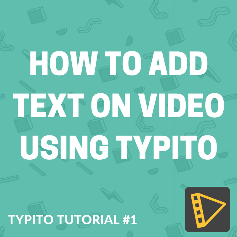 Typito-tutorial-text-on-videos