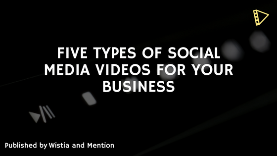 Five Type of Social Media Videos