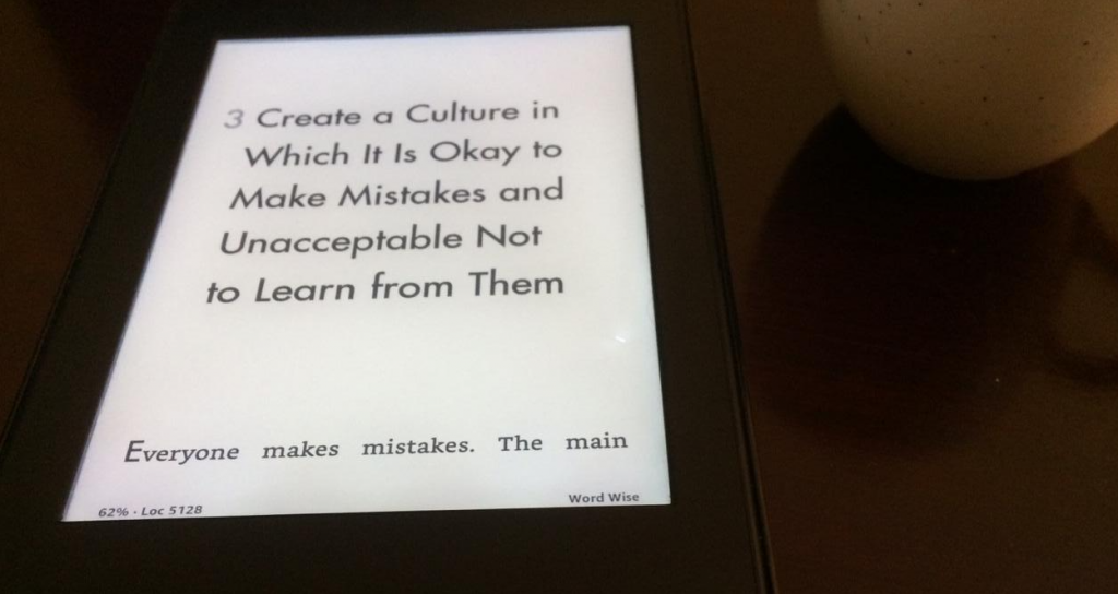 Ray explains in the book how to build a culture in which it is okay to make mistakes and unacceptable not to learn from them.