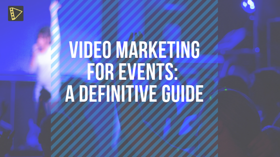Video designing guide for event marketers